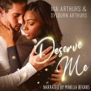 Deserve Me: A Second Chance Romance Audiobook