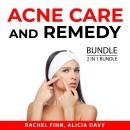 Acne Care and Remedy Bundle, 2 in 1 Bundle: Acne Cure and Get Rid of Acne Audiobook