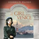 The Girl from Venice: A heart-breaking page-turner, based on actual events in Italy during World War Audiobook