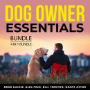 Dog Owner Essentials Bundle, 4 in 1 Bundle: Healthy Dog Food, Training Your Dog, Puppy Training 101, Audiobook