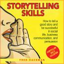 Storytelling Skills: How to Make a Good Storytelling and Get Success Through Social Life and Busines Audiobook