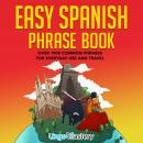 Easy Spanish Phrase Book: Over 1500 Common Phrases For Everyday Use and Travel Audiobook