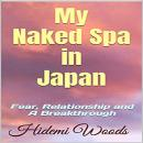 My Naked Spa in Japan: Fear, Relationship and A Breakthrough Audiobook