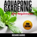 AQUAPONIC GARDENING FOR BEGINNERS (2nd Edition) Audiobook