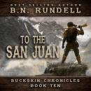 To The San Juan (Buckskin Chronicles Book 10) Audiobook