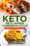 Keto  Gets Jammin Carribean Style: Keto The Jamaican Way Audiobook