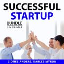 Successful Startup Bundle, 2 in 1 Bundle: Start and Grow Your Business and Business Startup Ideas Audiobook