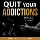 Quit Your Addictions, 2 in 1 Bundle: Keep Sober and Quit Smoking For Good Audiobook