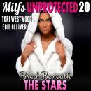 Bred Beneath The Stars : Milfs Unprotected 20  (Breeding Erotica) Audiobook