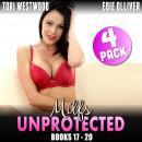 Milfs Unprotected Books 17 – 20 : 4-Pack (Milf Erotica Breeding Erotic Audiobook Collection) Audiobook