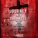 Journey Into Darkness:: Days of Tears, Triumphs, Fear and Faith Behind the Iron Curtain Audiobook