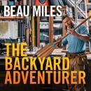 The Backyard Adventurer Audiobook