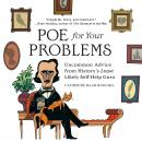 Poe for Your Problems: Uncommon Advice from History's Least Likely Self-Help Guru Audiobook