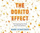 Dorito Effect: The Surprising New Truth About Food and Flavor, Mark Schatzker