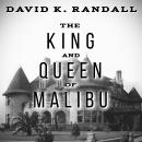 King and Queen of Malibu: The True Story of the Battle for Paradise, David K. Randall