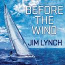 Before the Wind, Jim Lynch