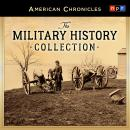 NPR American Chronicles: The Military History Collection, National Public Radio Inc.