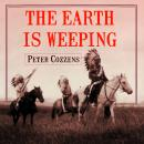 Earth is Weeping: The Epic Story of the Indian Wars for the American West, Peter Cozzens