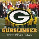 Gunslinger: The Remarkable, Improbable, Iconic Life of Brett Favre Audiobook