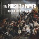 Pursuit of Power: Europe: 1815-1914, Richard J. Evans
