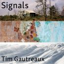 Signals: New and Selected Stories, Tim Gautreaux