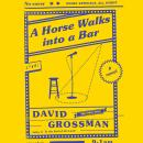 Horse Walks Into a Bar, David Grossman