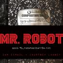 MR. ROBOT: Red Wheelbarrow: (eps1.91_redwheelbarr0w.txt), Courtney Looney, Sam Esmail