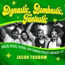 Dynastic, Bombastic, Fantastic: Reggie, Rollie, Catfish, and Charlie Finley's Swingin' A's, Jason Turbow