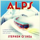 Alps: A Human History from Hannibal to Heidi and Beyond, Stephen O'Shea