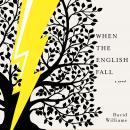 When the English Fall: A Novel Audiobook
