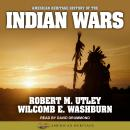 American Heritage History of the Indian Wars, Wilcomb E. Washburn, Robert M. Utley