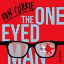 One-Eyed Man, Ron Currie