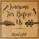 Lonesome Lies Before Us: A Novel, Don Lee