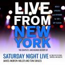 Live From New York: The Complete, Uncensored History of Saturday Night Live as Told by Its Stars, Writers, and Guests, James Andrew Miller, Tom Shales
