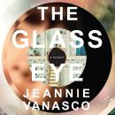 Glass Eye: A Memoir, Jeannie Vanasco