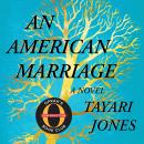 American Marriage: A Novel, Tayari Jones