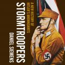 Stormtroopers: A New History of Hitler's Brownshirts Audiobook
