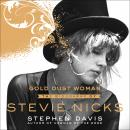 Gold Dust Woman: A Biography of Stevie Nicks Audiobook