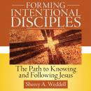 Forming Intentional Disciple: The Path to Knowing and Following Jesus Audiobook
