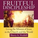 Fruitful Discipleship: Living the Mission of Jesus in the Church and the World Audiobook