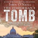The Fisherman's Tomb: The True Story of the Vatican's Secret Search Audiobook