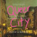 Queer City: Gay London from the Romans to the Present Day Audiobook