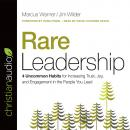 Rare Leadership: 4 Uncommon Habits For Increasing Trust, Joy, and Engagement in the People You Lead, Jim Wilder, Marcus Warner