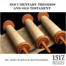 Documentary Theories and Old Testament, John Warwick Montgomery