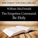 The Forgotten Command: Be Holy