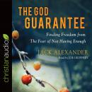 The God Guarantee: Finding Freedom from the Fear of Not Having Enough Audiobook