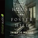 The House on Foster Hill, Jaime Jo Wright