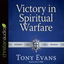 Victory in Spiritual Warfare: Outfitting Yourself for the Battle, Tony Evans
