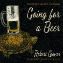 Going for a Beer: Selected Short Fictions, Robert Coover