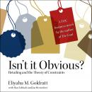 Isn't it Obvious: Retailing and the Theory of Constraints, Eliyahu Goldratt